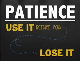 patience use it